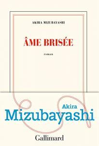Âme brisée de Akira Mizubayashi